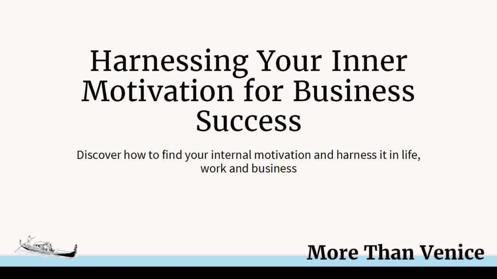 Harnessing Your Inner Motivation for Business Success title slide