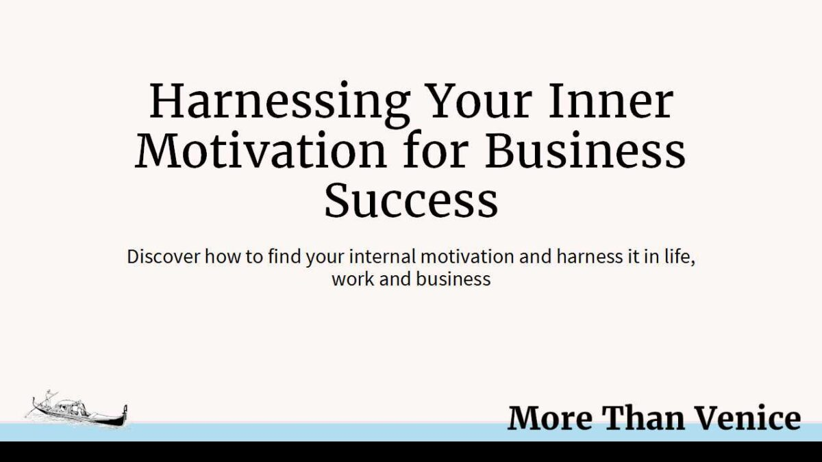 Harnessing Your Inner Motivation for Business Success